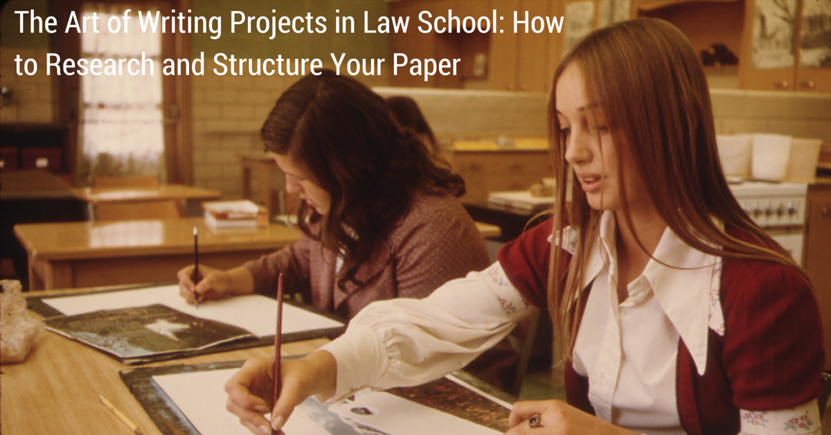 The Art of Writing Projects in Law School: How to Research and Structure Your Paper