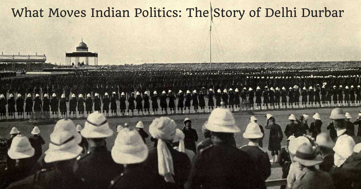 What Moves Indian Politics: The Story of Delhi Durbar