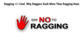 Ragging =/= Cool. Why Raggers Suck More Than Ragging Does.