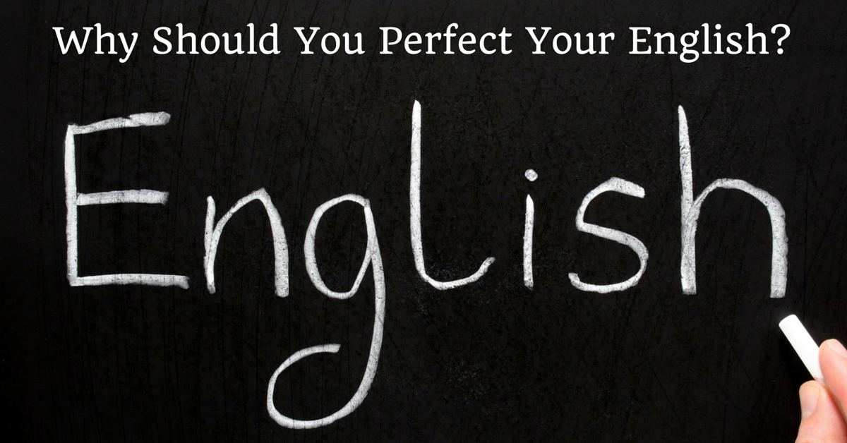 Why Should You Perfect Your English?