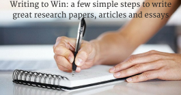 Writing to Win: A Few Simple Steps To Write Great Research Papers, Articles And Essays