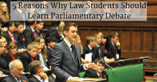 5 Reasons Why Law Students Should Learn Parliamentary Debate