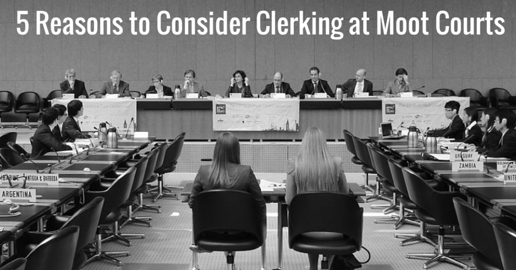 5 Reasons to Consider Clerking at Moot Courts