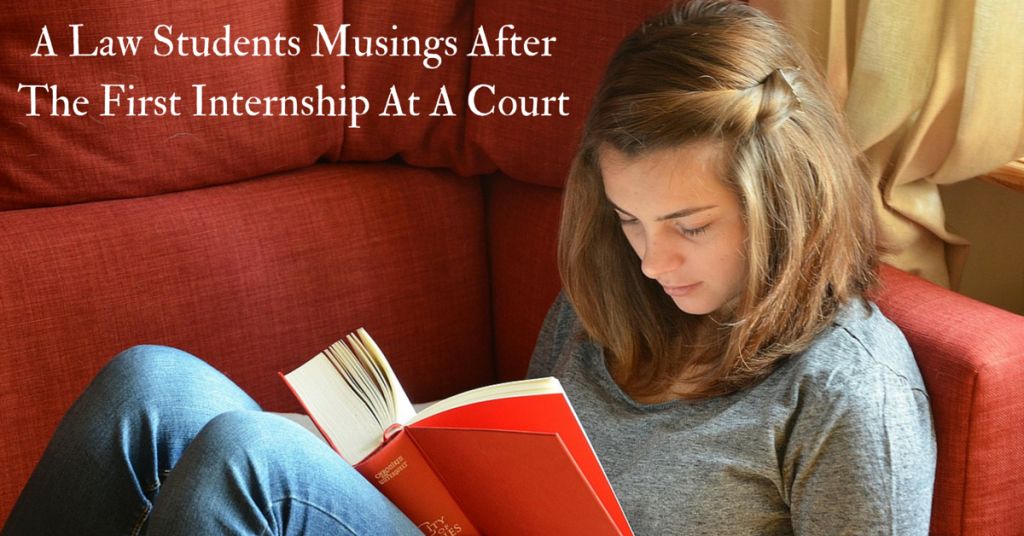 A Law Students Musings After The First Internship At A Court