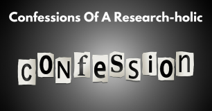 Confessions Of A Research-holic