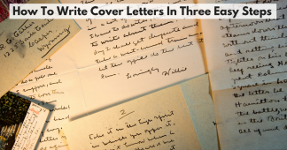 How To Write Cover Letters In Three Easy Steps