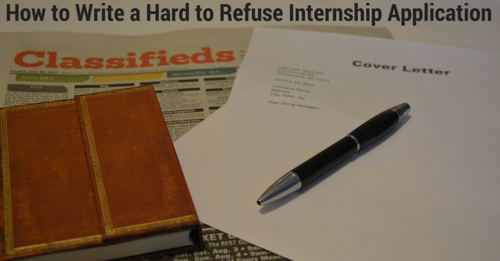 How to Write a Hard to Refuse Internship Application