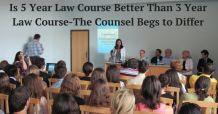 Is 5 Year Law Course Better Than 3 Year Law Course-The Counsel Begs to Differ
