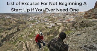 List of Excuses For Not Beginning A Start Up if You Ever Need One