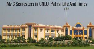 My 3 Semesters in CNLU, Patna: Life And Times