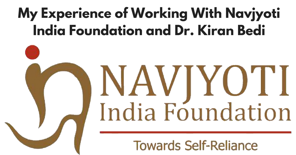My Experience of Working With Navjyoti India Foundation and Dr. Kiran Bedi