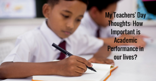 My Teachers' Day Thoughts: How Important is Academic Performance in our lives?