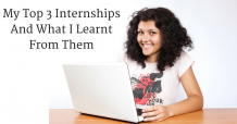 My Top 3 Internships And What I Learnt From Them