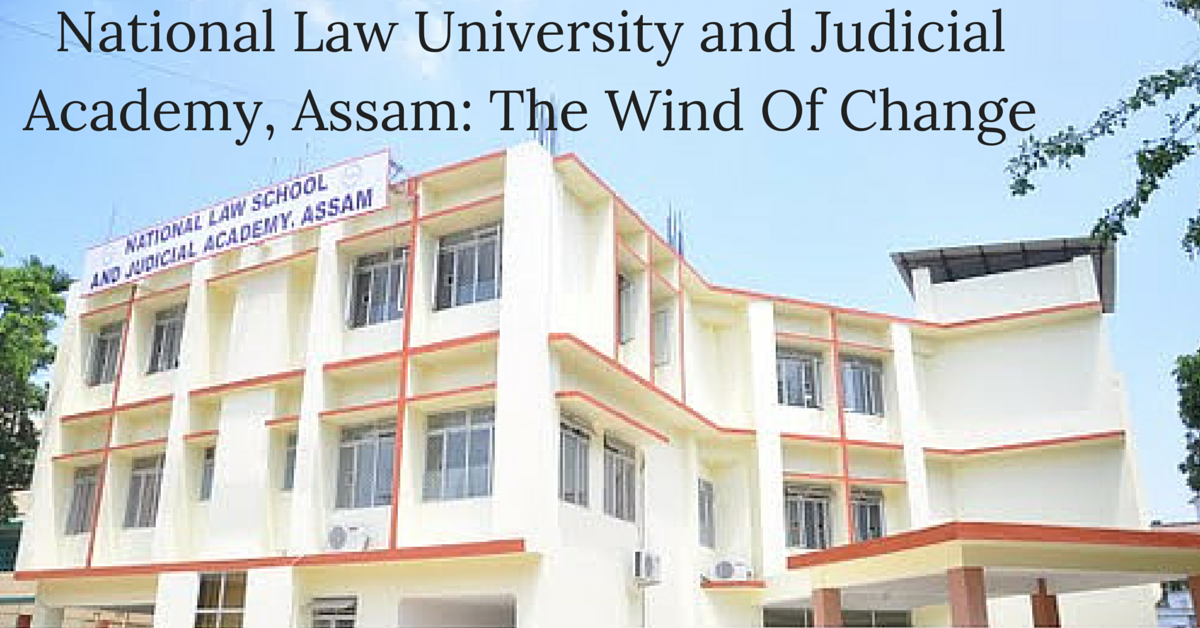 National Law University and Judicial Academy, Assam: The Wind Of Change