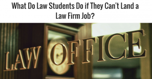 What Do Law Students Do if They Can't Land a Law Firm Job?