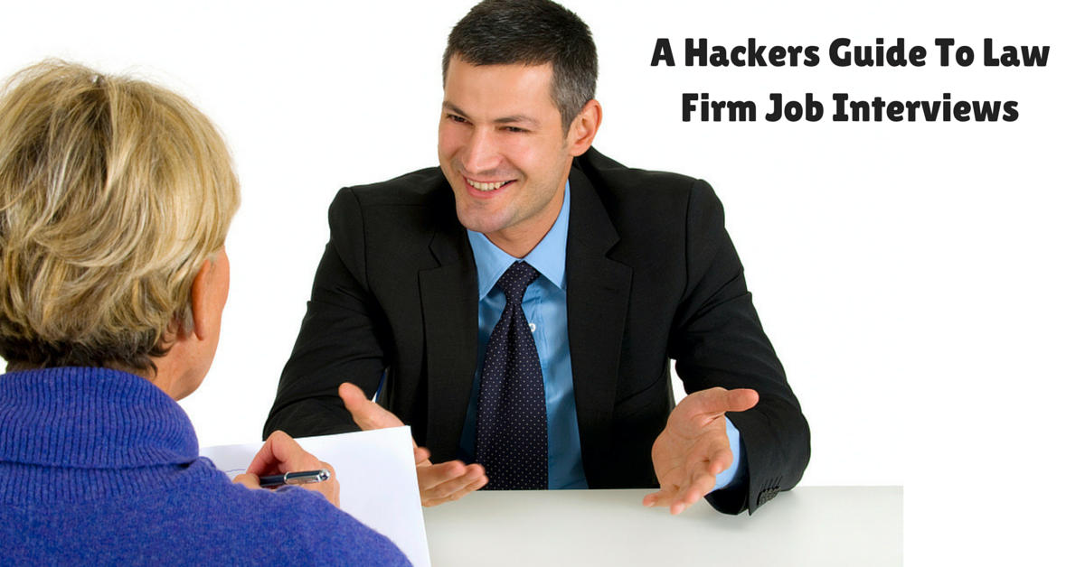 A Hackers Guide To Law Firm Job Interviews