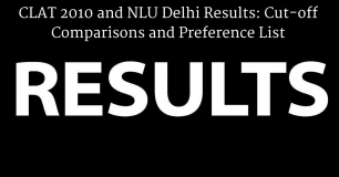 CLAT 2010 and NLU Delhi Results: Cut-off Comparisons and Preference List