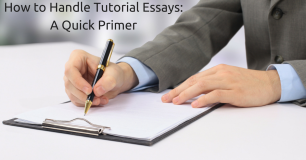 How to Handle Tutorial Essays: A Quick Primer