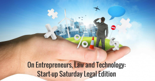 On Entrepreneurs, Law and Technology: Start-up Saturday Legal Edition