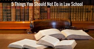 5 Things You Should Not Do in Law School