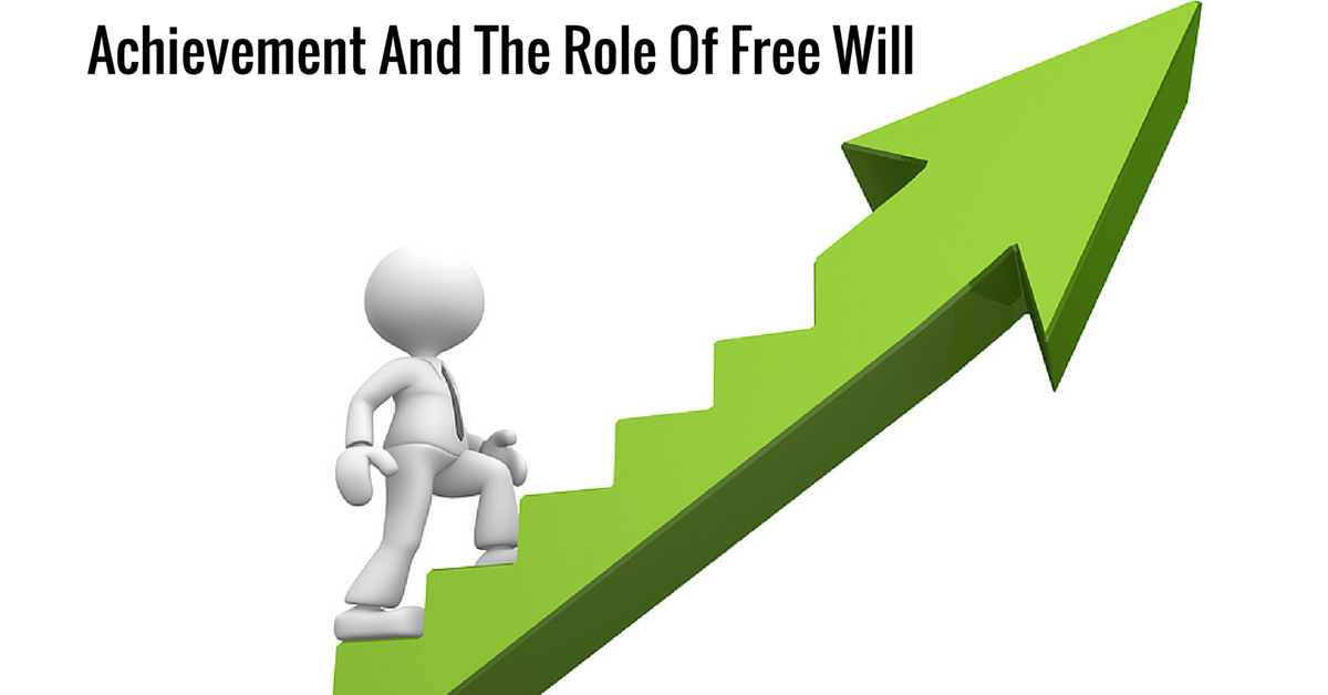 Achievement And The Role Of Free Will