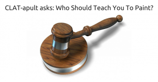 CLAT-apult asks: Who Should Teach You To Paint?