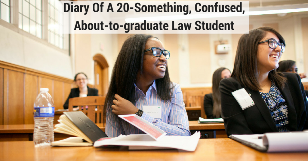Diary Of A 20-Something, Confused, About-to-graduate Law Student