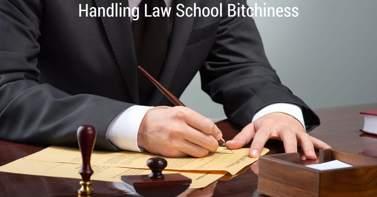 Handling Law School Bitchiness