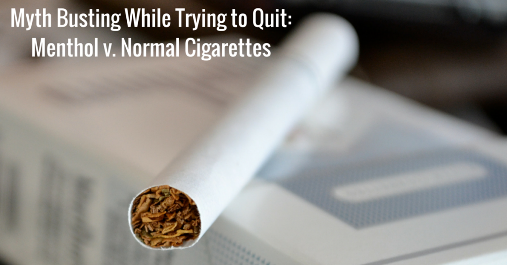 Myth Busting While Trying to Quit: Menthol v. Normal Cigarettes