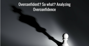 Overconfident? So what? Analyzing Overconfidence