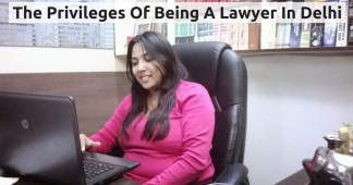 The Privileges Of Being A Lawyer In Delhi