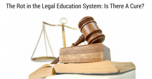 The Rot in the Legal Education System: Is There A Cure?