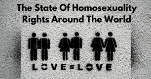The State Of Homosexuality Rights Around The World