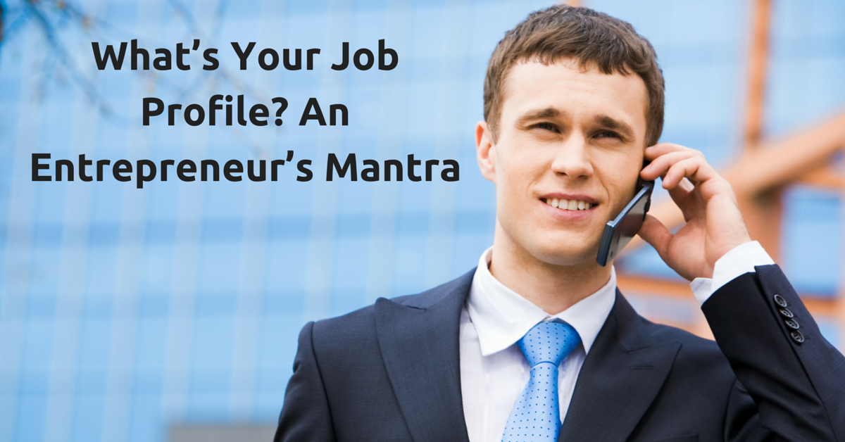 What's Your Job Profile? An Entrepreneur's Mantra