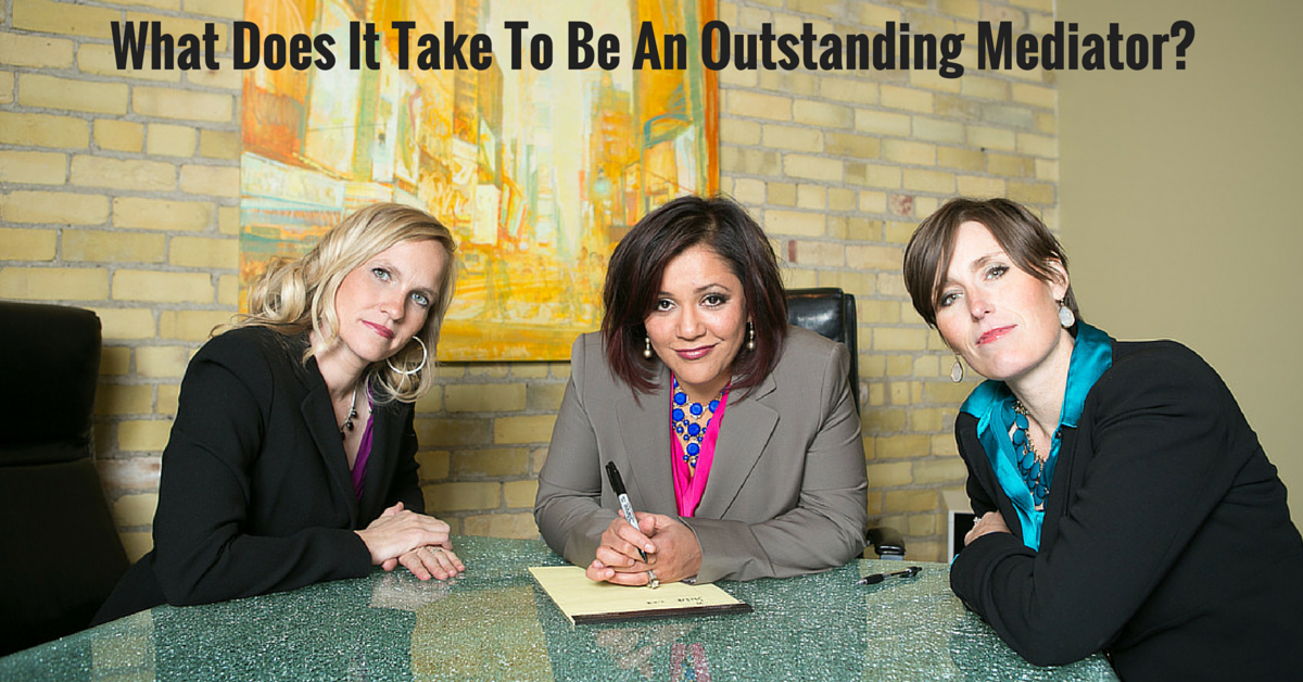 What Does It Take To Be An Outstanding Mediator?