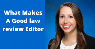 What Makes A Good Law Review Editor