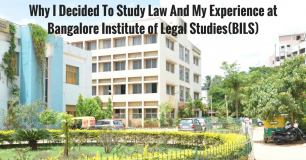 Why I Decided To Study Law And My Experience at Bangalore Institute of Legal Studies(BILS)
