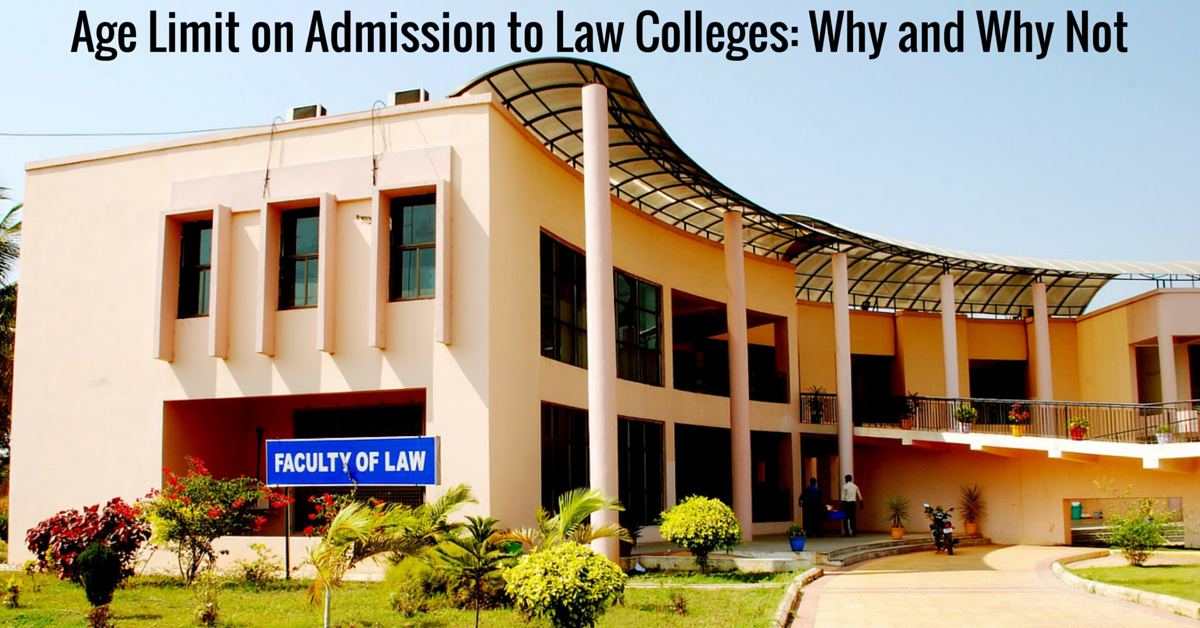 Age Limit on Admission to Law Colleges: Why and Why Not