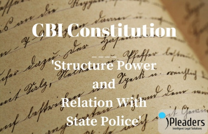 CBI Constitution- Structure and Powers