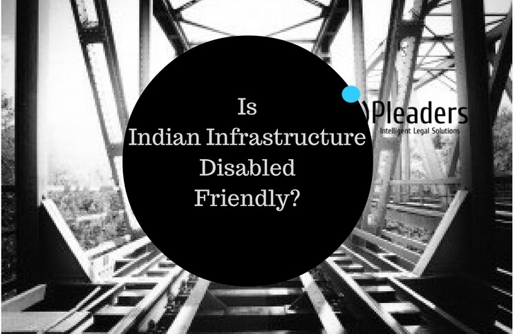 Is India Disabled Friendly ? Courtesy: iPleaders.org