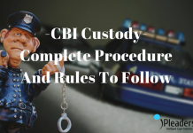 CBI Custody- Complete Procedure And Rules To Follow