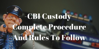 CBI Custody- Complete Procedure And Rules To Follow