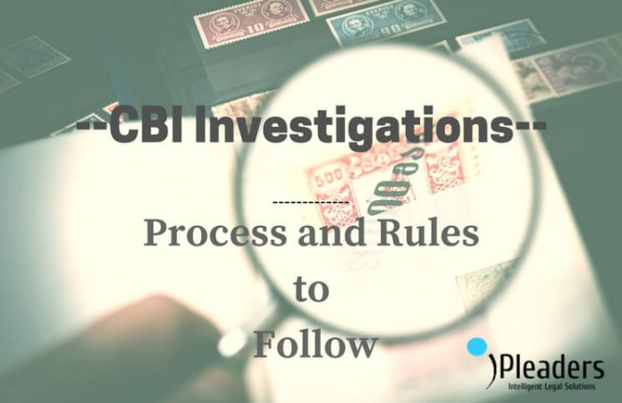 CBI Investigation- Process And Rules To Follow