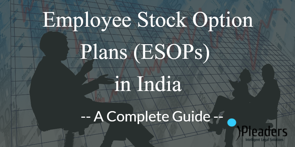 Esops Employee Stock Option Plans In India Complete Information