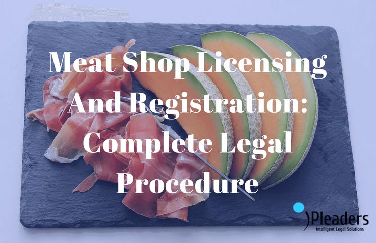 Meat Shop Licensing And Registration: Complete Legal Guideline