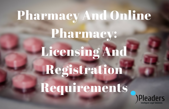 Pharmacy And Online Pharmacy: Licensing And Registration Requirements