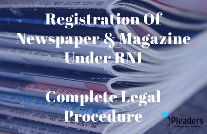 Registration Of Newspaper & Magazine Under RNI
