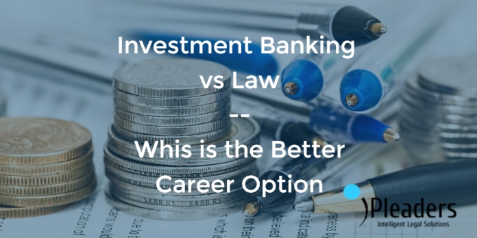 investment banking vs law as career option