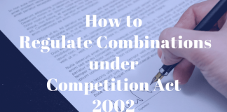 Regulate Combinations under Competition Act 2002