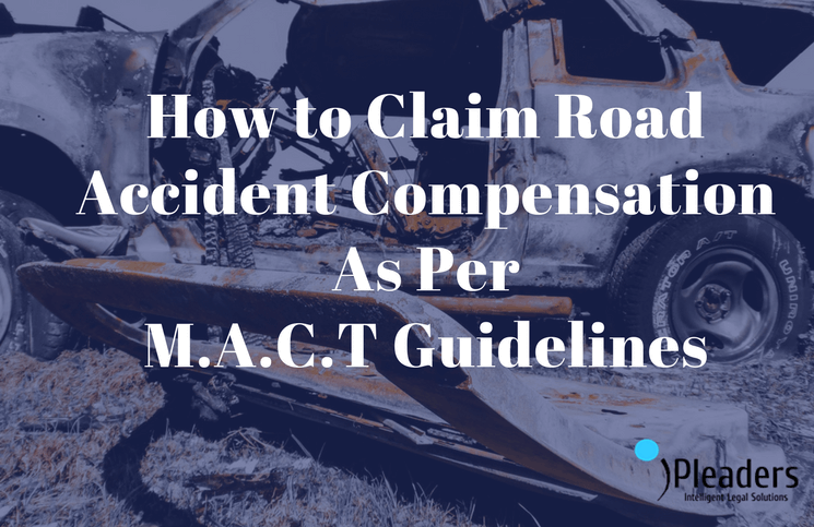 How to Claim for Road Accident Compensation as per M A C T